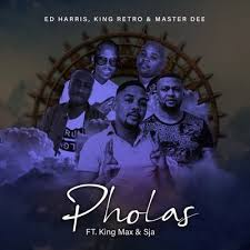 Ed Harris – Pholas Ft. King Retro, Master Dee, King Max & SJA