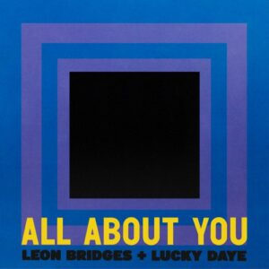 leon bridges x lucky daye – all about you