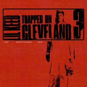 ALBUM: Lil Keed – Trapped on Cleveland 3 (Deluxe)