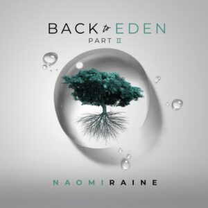 ALBUM: Naomi Raine – Back to Eden Pt. II