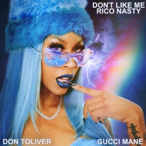Rico Nasty – Don't Like Me (feat. Gucci Mane & Don Toliver)
