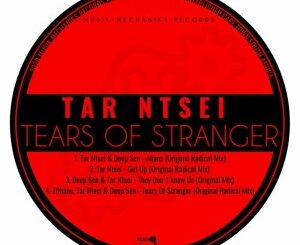 Tar Ntsei – Tears Of Stranger