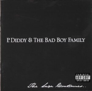 ALBUM: P. Diddy & The Bad Boy Family – The Saga Continues…