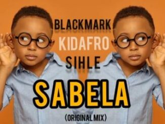 Blackmark – Sabela (Original Mix) Ft. Kidafro & KSihle