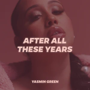 EP: Yasmin Green – After All These Years