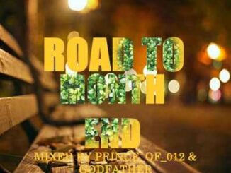 Prince of 012 – Road to Month End Vol 2 Mix Ft. The Godfather