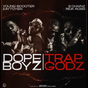 Young Scooter & Zaytoven – Dope Boys & Trap Gods (feat. 2 Chainz & Rick Ross)
