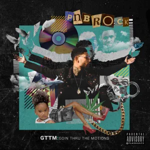 ALBUM: PnB Rock – GTTM: Goin Thru the Motions