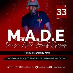 Deejay Mnc – Music After Death Episode 33