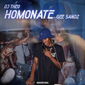 DJ Theo – Homonate ft. Gee Sandz