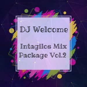 EP: DJ Welcome – Intagilos Mix Package Vol.2