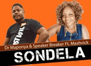 Dr Maponya – Sondela Ft. Mashvick & Speaker Breaker