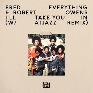 Fred Everything – I'll Take You In (Atjazz Remix) Ft. Robert Owens