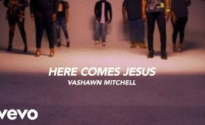 VIDEO: VaShawn Mitchell – Here Comes Jesus (The Home For Christmas Sessions)