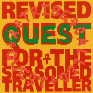 ALBUM: A Tribe Called Quest – Revised Quest for the Seasoned Traveller