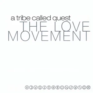 ALBUM: A Tribe Called Quest – The Love Movement (Limited Edition)