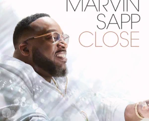 ALBUM: Marvin Sapp – Close
