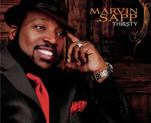 ALBUM: Marvin Sapp – Thirsty