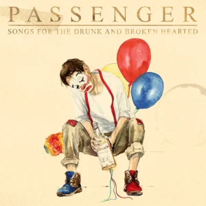 ALBUM: Passenger – Songs for the Drunk and Broken Hearted (Deluxe)