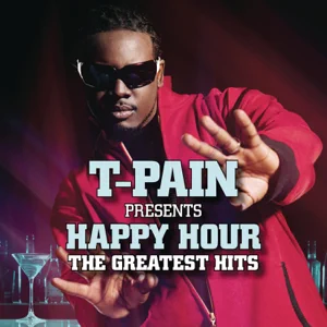 ALBUM: T-Pain – T-Pain Presents Happy Hour: The Greatest Hits