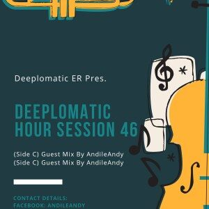Mixtape: AndileAndy – Deeplomatic Hour Session 46 (Side C)