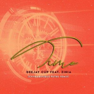Deejay Cup – Time Ft. Zinia (Chymamusique Retro Remix)