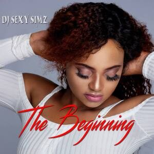 EP: DJ Sexy Simz – The Beginning