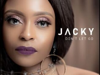 Jacky – Don't Let Go Ft. DJ Obza