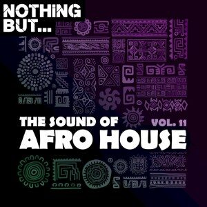 Nothing But… – The Sound of Afro House, Vol. 11