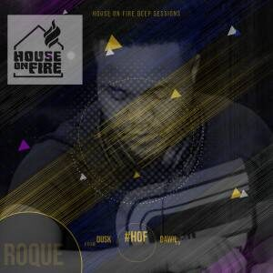 Mixtape: Roque – House On Fire Deep Sessions 8