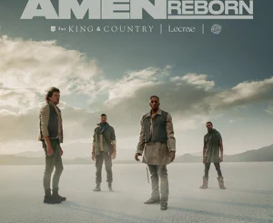 for KING & COUNTRY, Lecrae, The World Famous Tony Williams – Amen (Reborn)