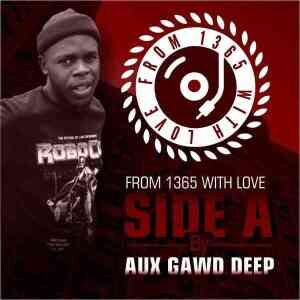 Aux GawdDeep – From 1365 With Love Vol.2 Mix