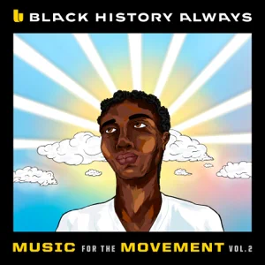 Black History Always / Music For the Movement, Vol. 2 - EP Various Artists