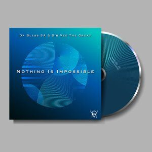 EP: Da Bless SA – Nothing Is Impossible Ft. Sir Vee The Great