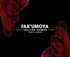 Jullian Gomes – Fak'umoya ft Tahir Jones
