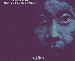 EP: Team Distant – Native Flute Song