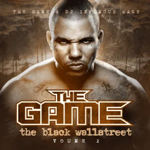 ALBUM: The Game & DJ Infamous Haze – The Black Wallstreet, Vol. 2