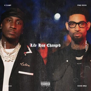 K CAMP – Life Has Changed (feat. PnB Rock)