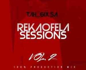 Tah 6ix SA – Reakaofela Sessions Vol.2