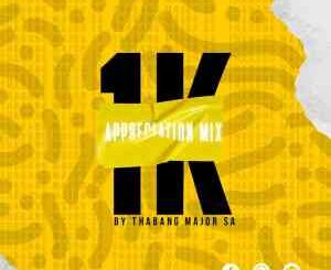 Thabang Major – 1K Appreciation Mix