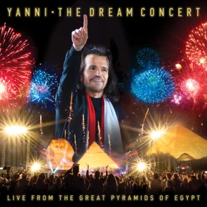 ALBUM: Yanni – The Dream Concert: Live from the Great Pyramids of Egypt