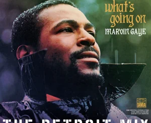 ALBUM: Marvin Gaye – What's Going On: The Detroit Mix