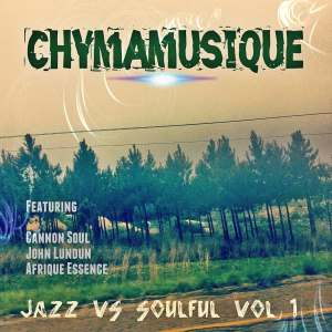EP: Chymamusique – Jazz vs. Soulful, Vol. 1