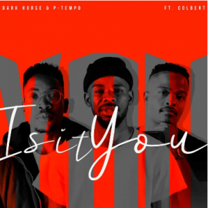 Dark Horse – Is It You ft Colbert & P-Tempo