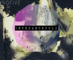 EP: DJ Two4 & InQfive – Impedance, Vol. 2