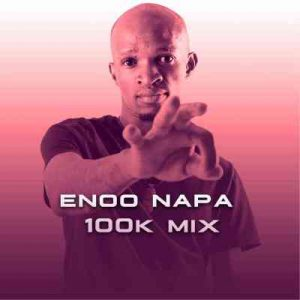 Enoo Napa – 100K Appreciation Mix
