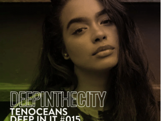 TENOCEANS – Deep In It 015 (Deep In The City)