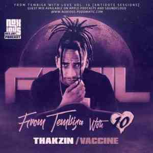 Thakzin – From Tebisa With Love Vol. 10 Mix (Antidote Sessions)