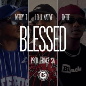 Weedy T – Blessed ft Emtee & Lolli Native
