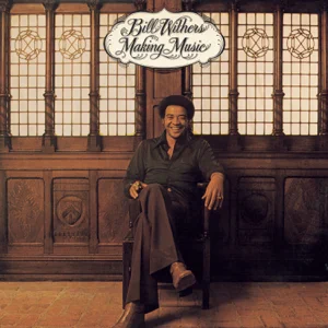 ALBUM: Bill Withers – Making Music